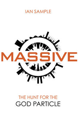 Image for Massive  : the hunt for the god particle