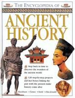 Image for The encyclopedia of ancient history  : step back in time to discover the wonders of the ancient world