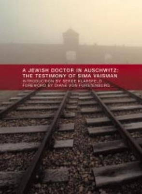 Image for A Jewish doctor in Auschwitz  : the testimony of Sima Vaisman