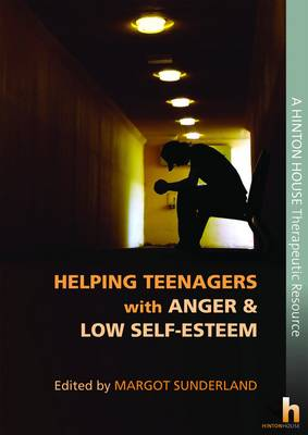 Image for Helping teenagers with anger & low self-esteem