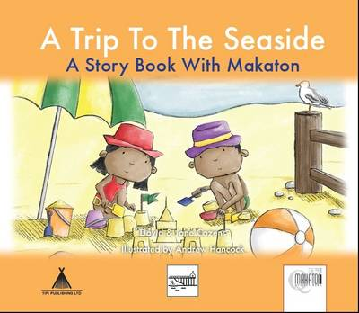 Image for A trip to the seaside  : a story book with Makaton
