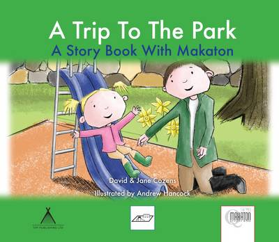 Image for A trip to the park  : a story book with Makaton