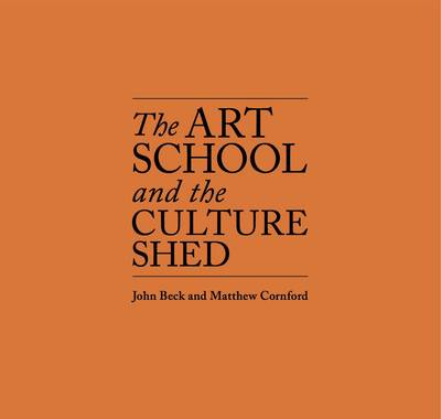 Image for The art school and the culture shed
