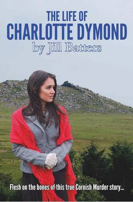 Image for The life of Charlotte Dymond
