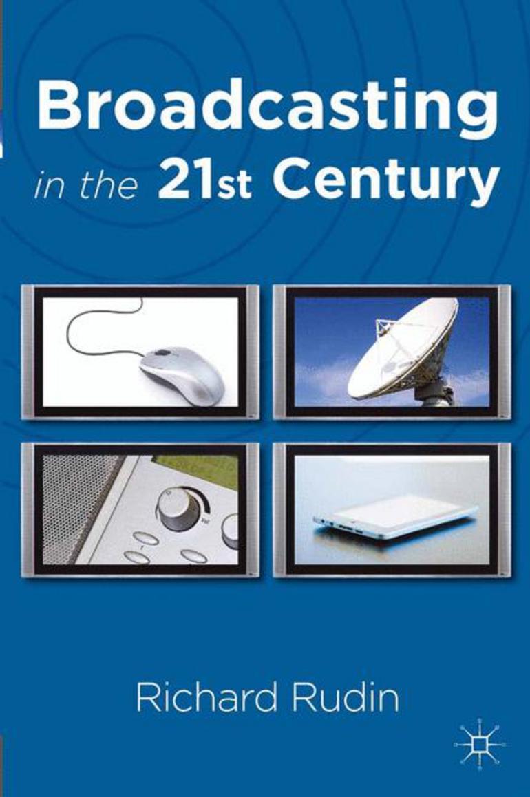 Broadcasting in the 21st Century - Richard Rudin - Macmillan