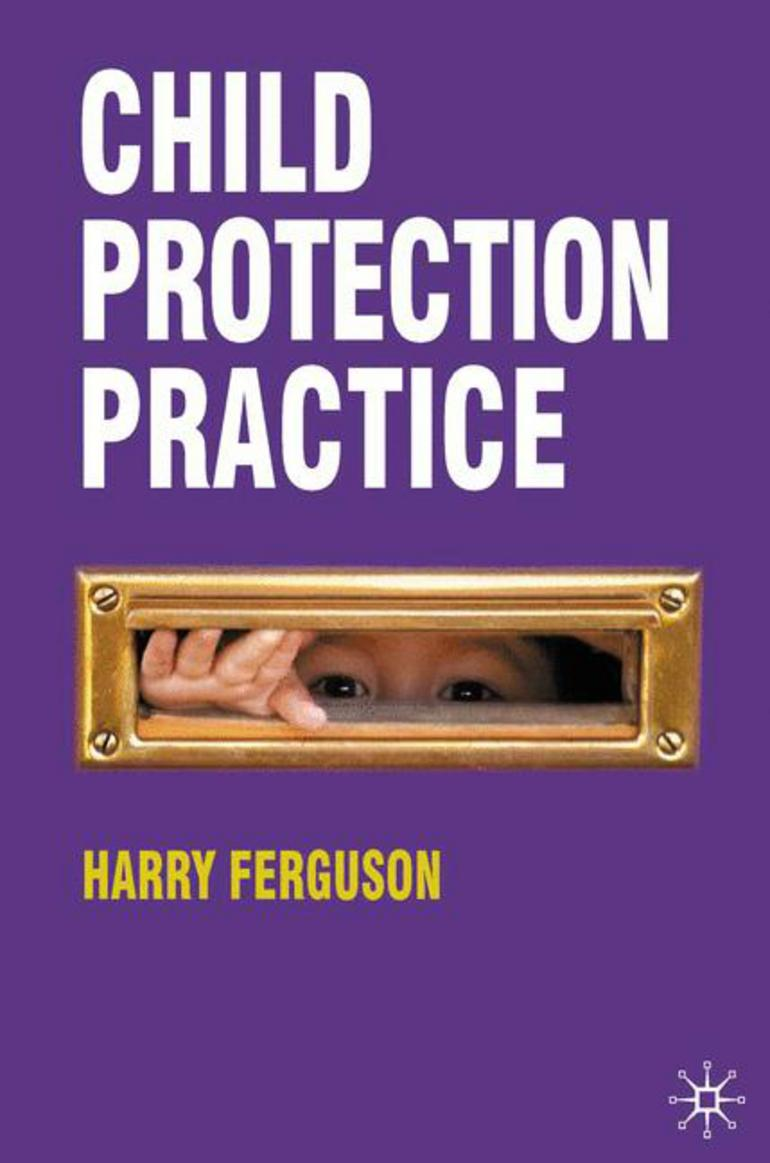 Child Protection Practice Harry Ferguson Jim Norton