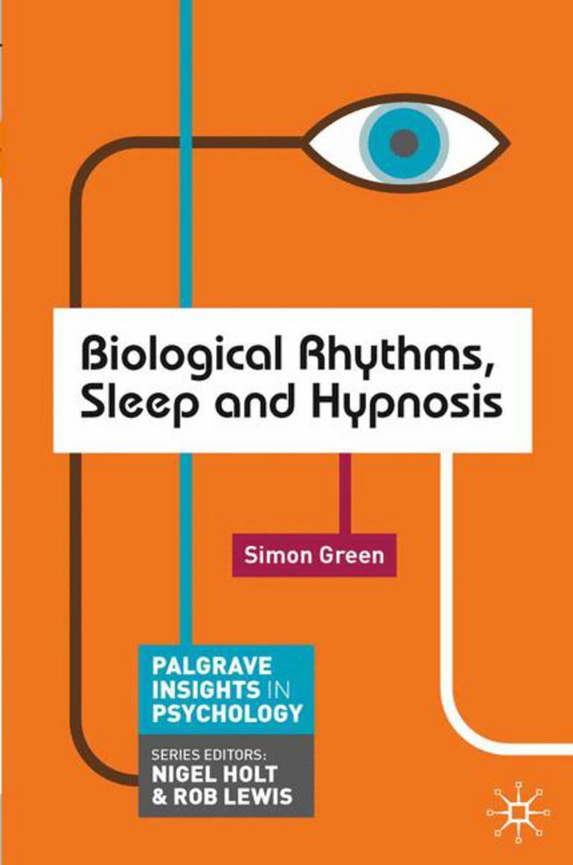 Biological Rhythms, Sleep and Hypnosis - Simon Green