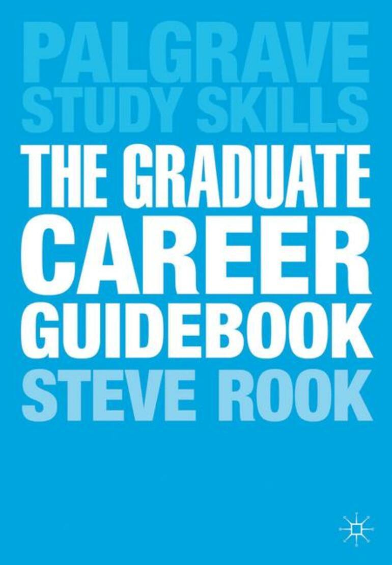 The Graduate Career Guidebook - Steven Rook - Macmillan