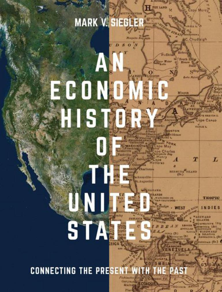An Economic History of the United States - Mark V  Siegler