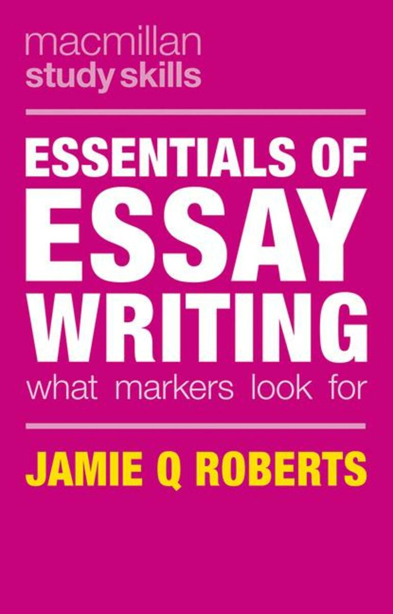 essentials of essay writing jamie q roberts macmillan  essentials of essay writing