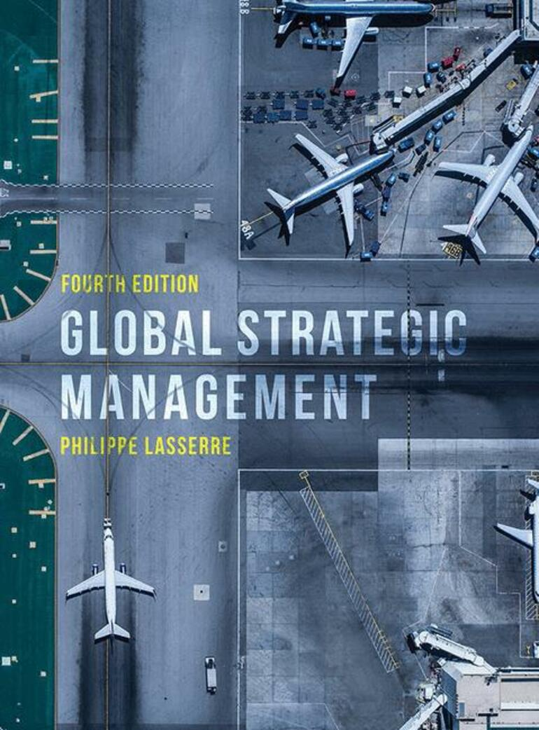 Global Strategic Management Philippe Lasserre Macmillan International Higher Education