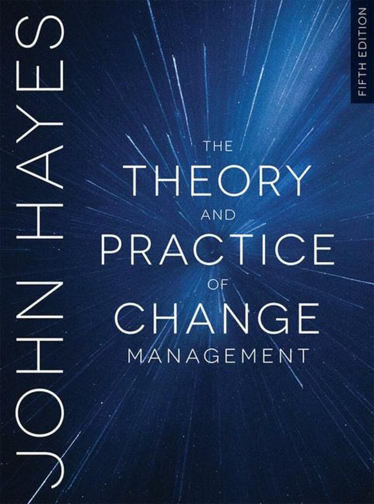 The Theory And Practice Of Change Management John Hayes Macmillan International Higher Education