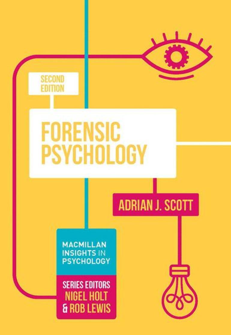 Forensic Psychology Adrian J Scott Macmillan International Higher Education