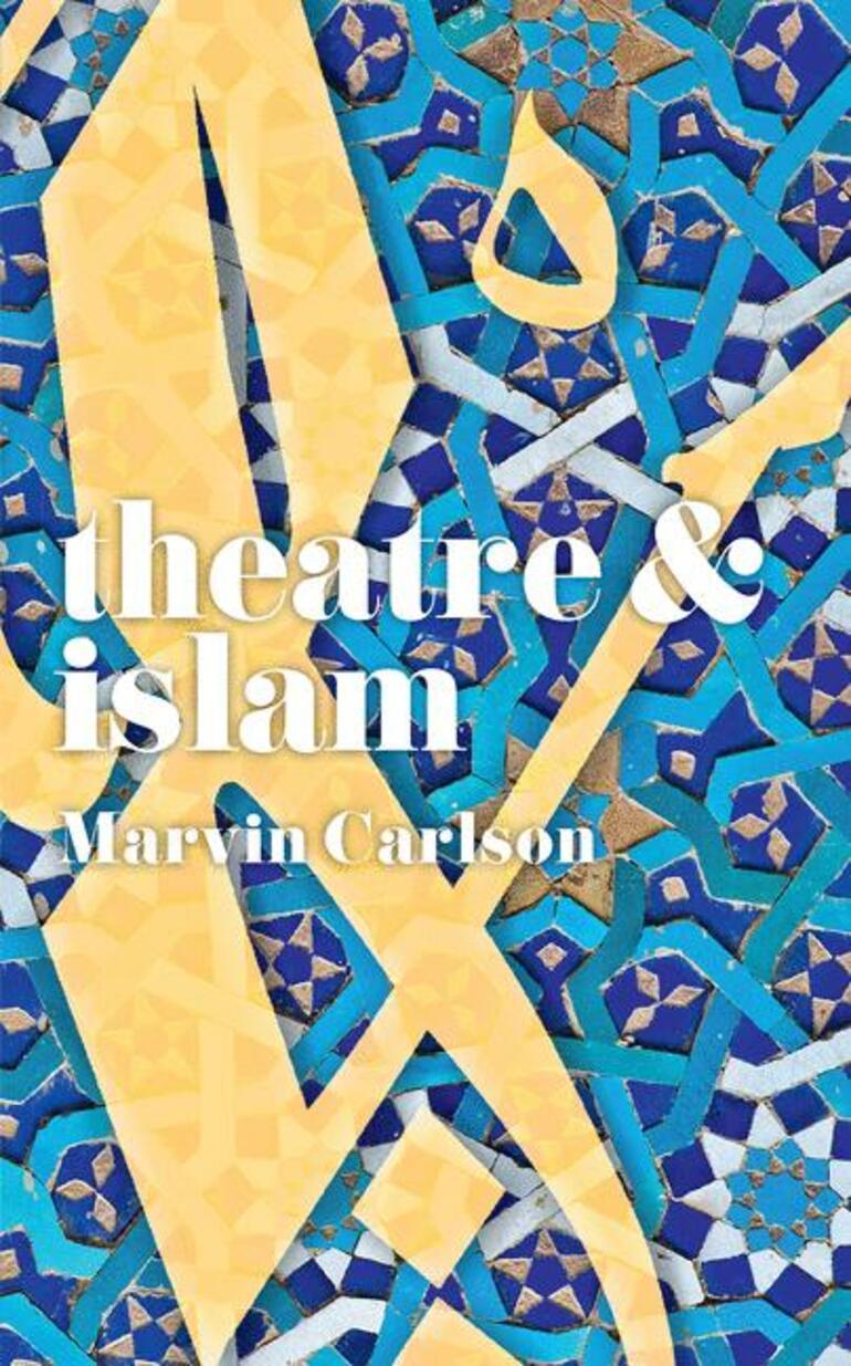 Theatre and Islam - Marvin Carlson - Macmillan International