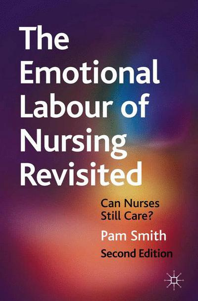 The Emotional Labour of Nursing Revisited