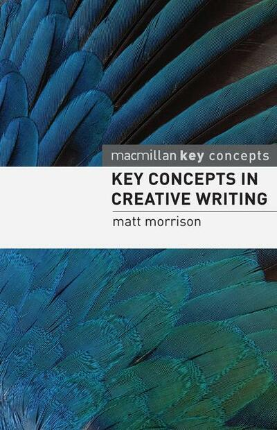 Key Concepts in Creative Writing