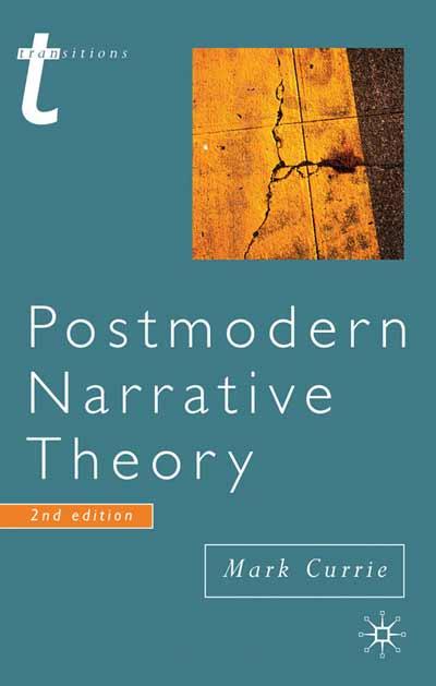 Postmodern Narrative Theory Mark Currie Macmillan International