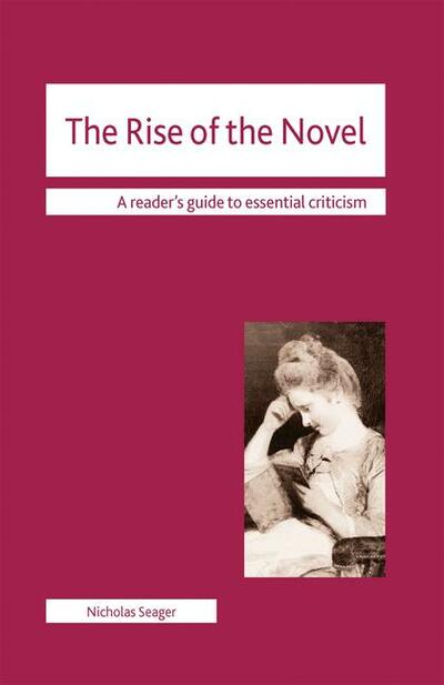 The Rise of the Novel - Nicholas Seager - Macmillan