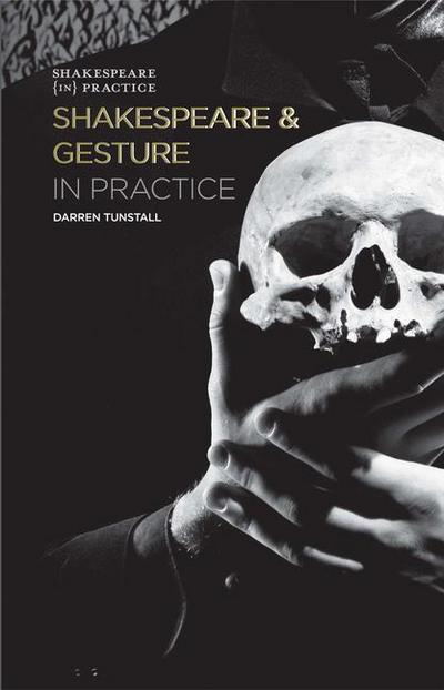 Shakespeare and Gesture in Practice