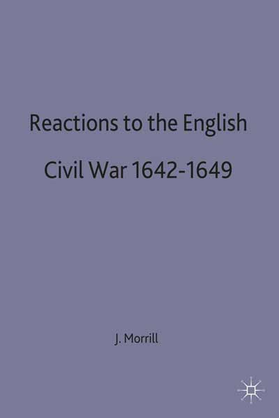Reactions to the English Civil War, 1642-49