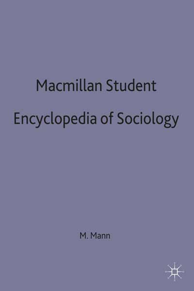 Macmillan Student Encyclopedia of Sociology