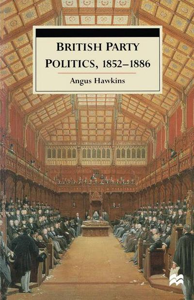 British Party Politics, 1852–1886