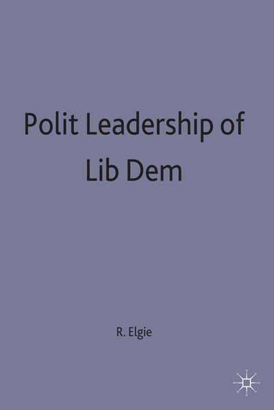 Political Leadership in Liberal Democracies