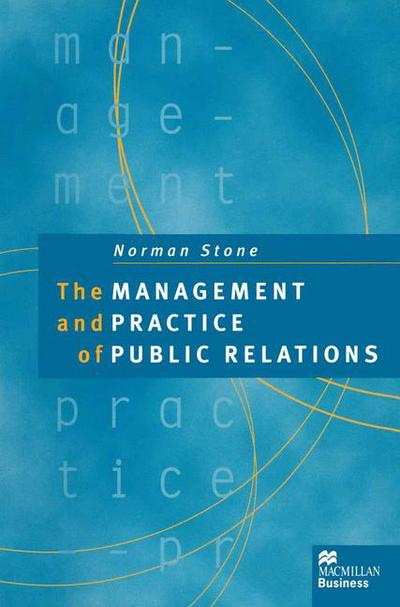 Pr today trevor morrissimon goldsworthy macmillan international the management and practice of public relations norman fandeluxe Choice Image