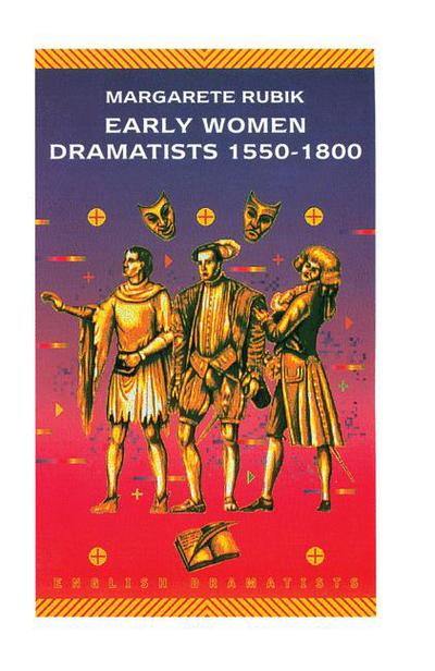 Early Women Dramatists 1550–1801