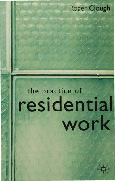 The Practice of Residential Work