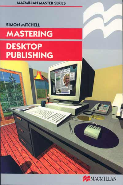 Mastering Desktop Publishing