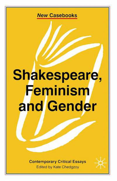 feminism in shakespeare s work Shakespeare, sexuality and gender by: he was the elizabethan version of a modern day feminist he showed in his work that shakespeare's work.