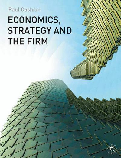 Economics, Strategy and the Firm