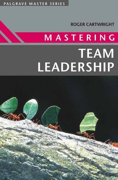 Mastering Team Leadership