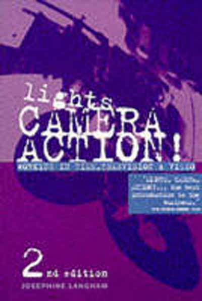 Lights, Camera, Action: Working in Film, Television and Video