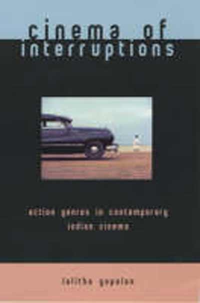 Cinema of Interruptions: Action Genres in Contemporary Indian Cinema