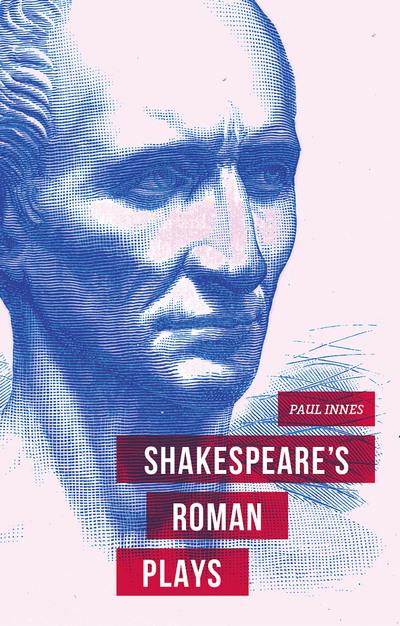 shakespeares-roman-plays-paul-innes-9781137025913