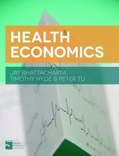 Health Economics Jay Bhattacharya Timothy Hyde Peter Tu