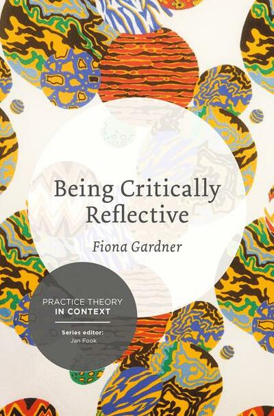 Being Critically Reflective - Fiona Gardner - Macmillan