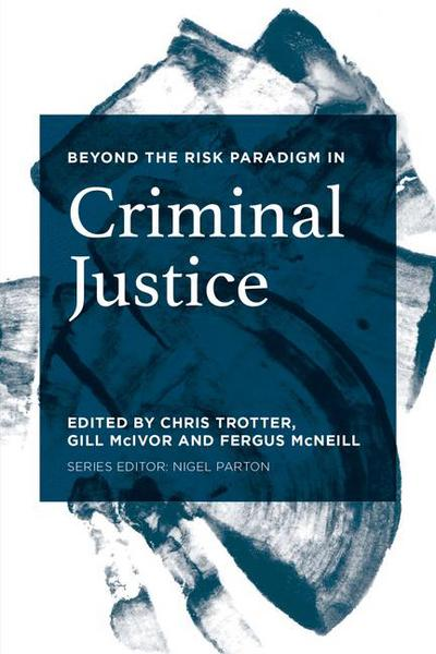 Beyond the Risk Paradigm in Criminal Justice