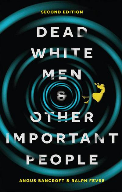 Dead White Men and Other Important People