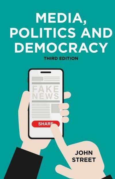 Media, Politics and Democracy