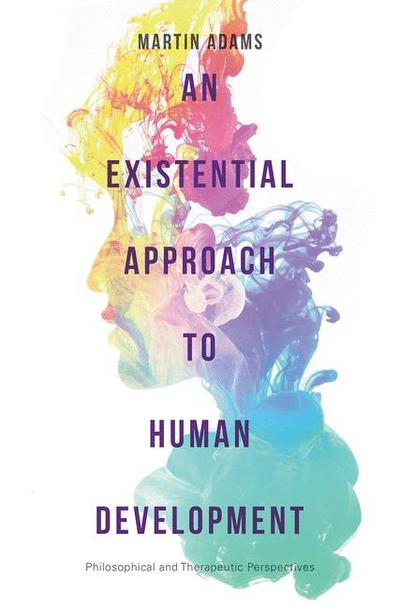 An Existential Approach to Human Development
