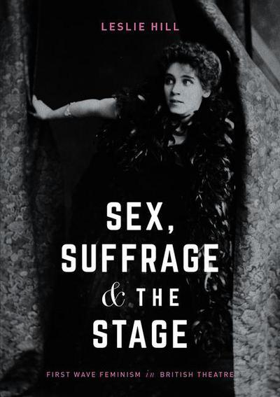 Sex, Suffrage and the Stage