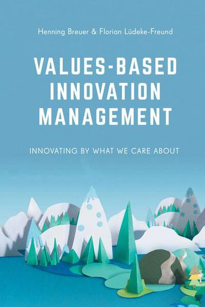 Values-Based Innovation Management