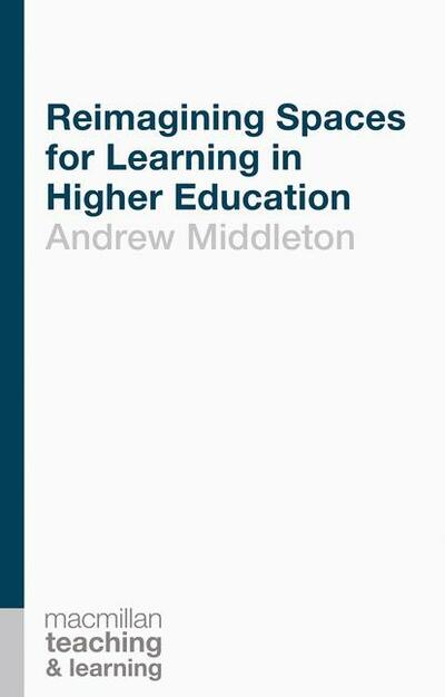 Reimagining Spaces for Learning in Higher Education