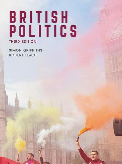 British Politics bySimon Griffiths and Robert Leach