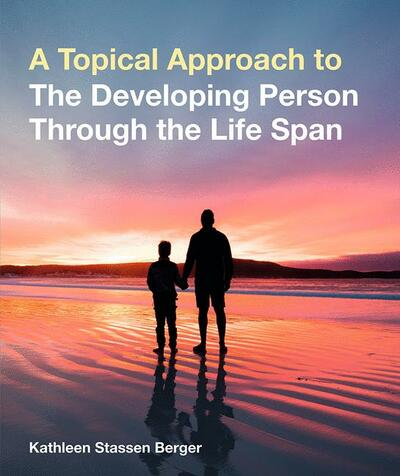 A Topical Approach to the Developing Person Through the Life Span