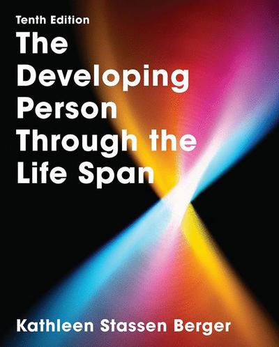 The developing person through the life span kathleen berger the developing person through the life span 10th edition fandeluxe