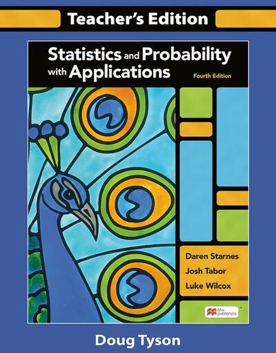 Statistics and Probability with Applications Teachers Edition